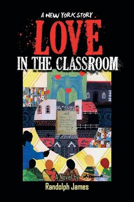 Love in the Classroom: A New York Story (Paperback)
