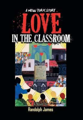 Love in the Classroom: A New York Story (Hardback)