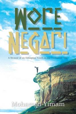 Wore Negari: A Memoir of an Ethiopian Youth in the Turbulent '70s (Paperback)