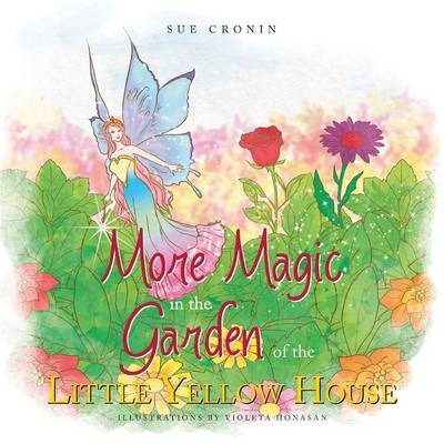 More Magic in the Garden of the Little Yellow House (Paperback)