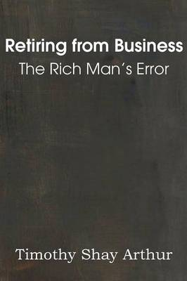 Retiring from Business, or the Rich Man's Error (Paperback)
