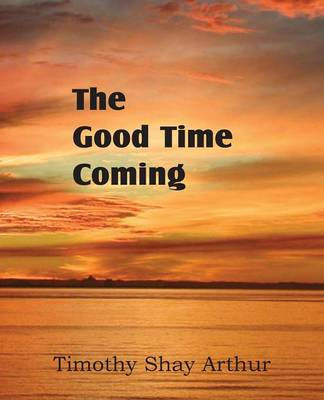 The Good Time Coming (Paperback)