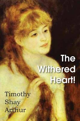 The Withered Heart! (Paperback)