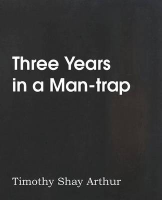 Three Years in a Man-Trap (Paperback)