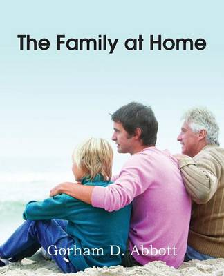 The Family at Home, Familiar Illustrations of Various Domestic Duties (Paperback)