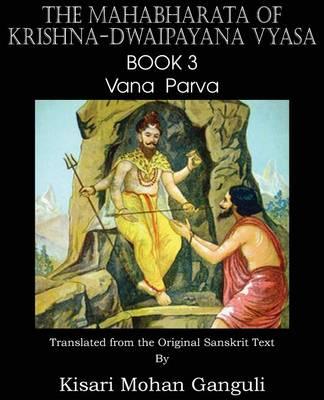 The Mahabharata of Krishna-Dwaipayana Vyasa Book 3 Vana Parva (Paperback)