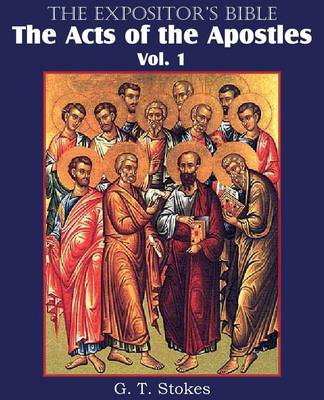 The Expositor's Bible the Acts of the Apostles, Vol. 1 (Paperback)