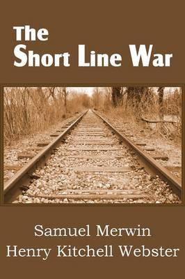 The Short Line War (Paperback)