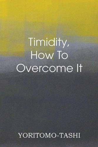Timidity - How to Overcome It (Paperback)