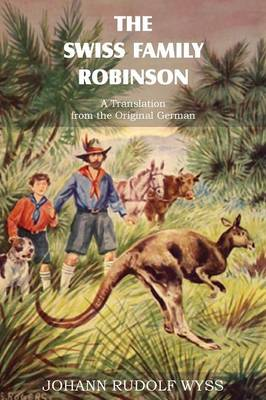 The Swiss Family Robinson, a Translation from the Original German (Paperback)
