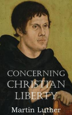 Concerning Christian Liberty (Paperback)