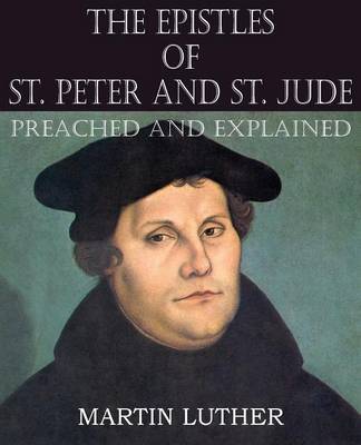 The Epistles of St. Peter and St. Jude Preached and Explained (Paperback)
