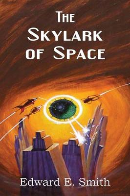 The Skylark of Space (Paperback)