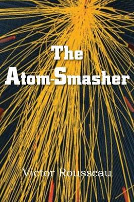 The Atom-Smasher (Paperback)