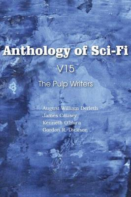 Anthology of Sci-Fi V15, the Pulp Writers (Paperback)