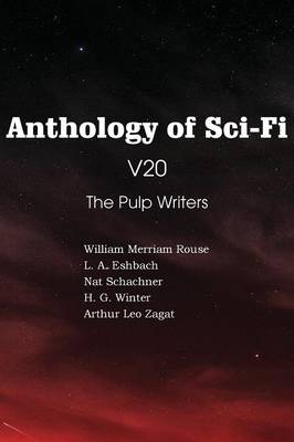 Anthology of Sci-Fi V20, the Pulp Writers (Paperback)