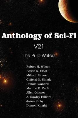 Anthology of Sci-Fi V21, the Pulp Writers (Paperback)