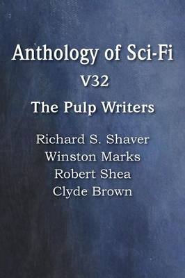 Anthology of Sci-Fi V32, the Pulp Writers (Paperback)