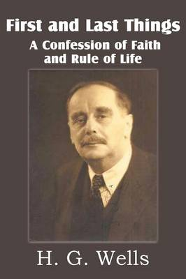 First and Last Things, a Confession of Faith and Rule of Life (Paperback)