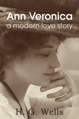 Ann Veronica, a Modern Love Story (Paperback)