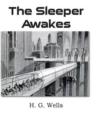 The Sleeper Awakes (Paperback)