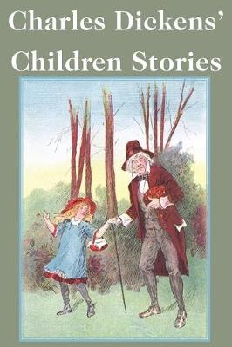 Charles Dickens' Children Stories (Paperback)
