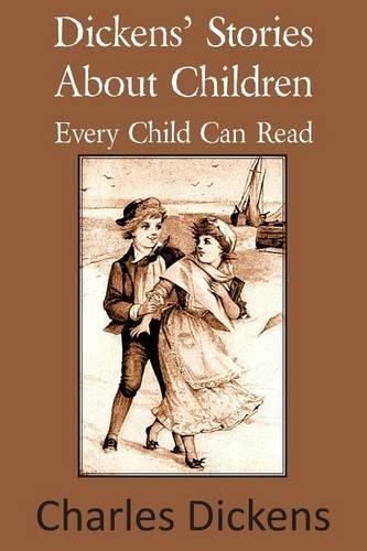 Dickens' Stories about Children Every Child Can Read (Paperback)