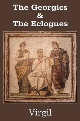 The Georgics & the Eclogues (Paperback)