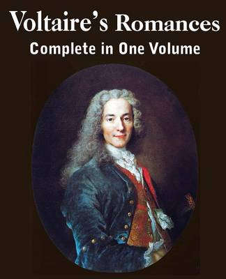 Voltaire's Romances, Complete in One Volume (Paperback)