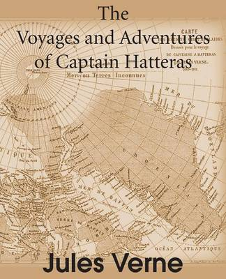 Voyages and Adventures of Captain Hatteras (Paperback)