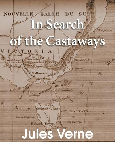 In Search of the Castaways: The Children of Captain Grant (Paperback)