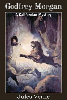 Godfrey Morgan, a Californian Mystery (Paperback)