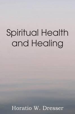 Spiritual Health and Healing (Paperback)