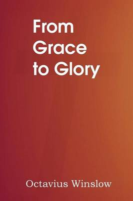From Grace to Glory (Paperback)
