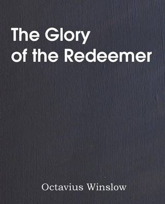 The Glory of the Redeemer (Paperback)