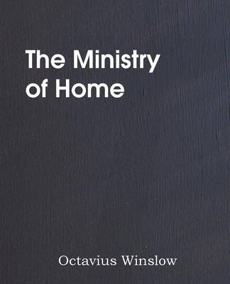 The Ministry of Home, Brief Expository Lectures on Divine Truth (Paperback)