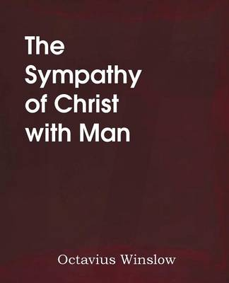 The Sympathy of Christ with Man (Paperback)