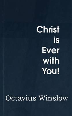 Christ Is Ever with You! (Paperback)