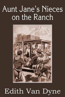 Aunt Jane's Nieces on the Ranch (Paperback)