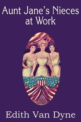 Aunt Jane's Nieces at Work (Paperback)