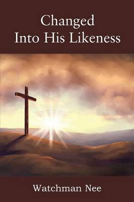 Changed Into His Likeness (Paperback)