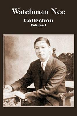 Watchman Nee Collection - Volume I (Paperback)