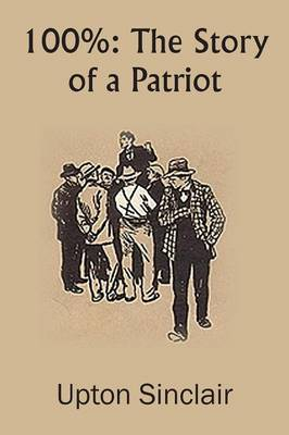 100%: The Story of a Patriot (Paperback)