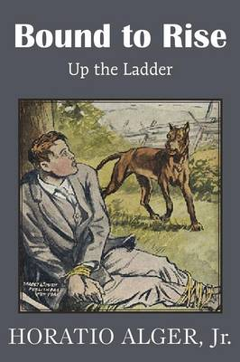 Bound to Rise or Up the Ladder (Paperback)