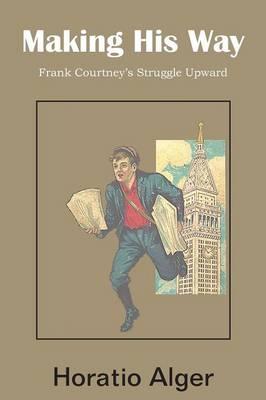 Making His Way, Frank Courtney's Struggle Upward (Paperback)