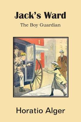 Jack's Ward, the Boy Guardian (Paperback)
