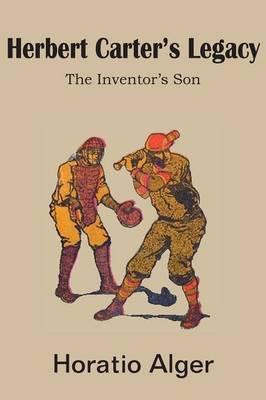 Herbert Carter's Legacy, the Inventor's Son (Paperback)