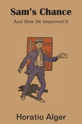 Sam's Chance and How He Improved It (Paperback)