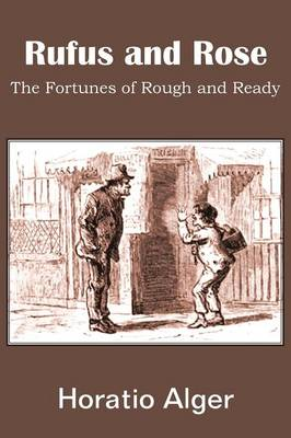 Rufus and Rose, the Fortunes of Rough and Ready (Paperback)