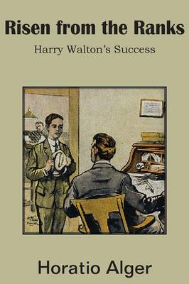 Risen from the Ranks, Harry Walton's Success (Paperback)